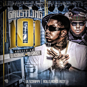 "Lil Scrappy & Rolls Royce Rizzy ""Grustling 101"" Mixtape Download & Stream"