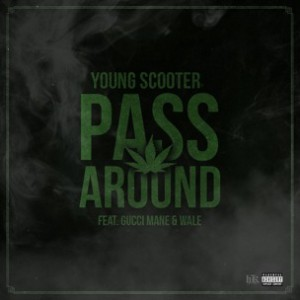 Young Scooter f. Wale & Gucci Mane - Pass Around