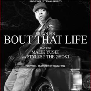 Shawn Pen f. Malik Yusef & Styles P - About That Life