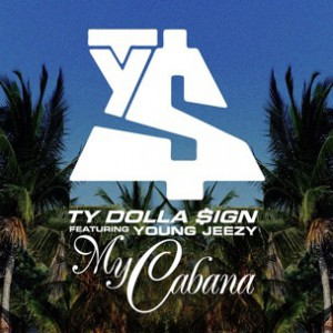 Ty Dolla $ign f. Young Jeezy - My Cabana Remix