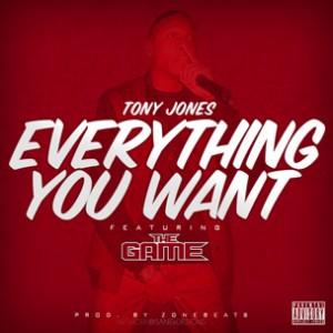 Tony Jones f. Game - Everything You Want
