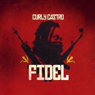 "Curly Castro ""FIDEL"" Download & Stream"