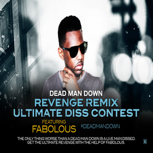 Dead Man Down & Fabolous Present The Revenge Remix Contest