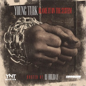 "Turk ""Blame It On The System"" Mixtape Download & Stream"