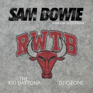 The Kid Daytona & DJ Ozone - Sam Bowie