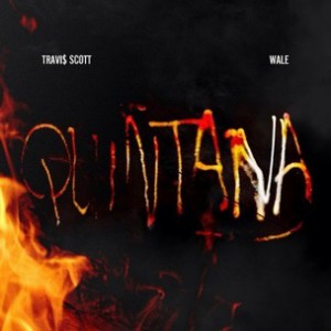 Travi$ Scott f. Wale - Quintana