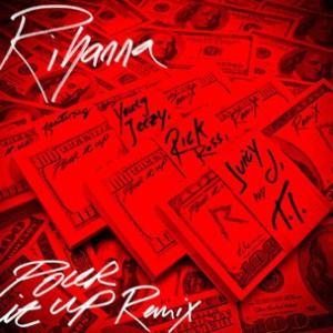 Rihanna f. Young Jeezy, Rick Ross, Juicy J & T.I. - Pour It Up Remix
