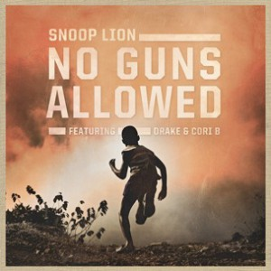 Snoop Lion f. Drake & Cori B - No Guns Allowed
