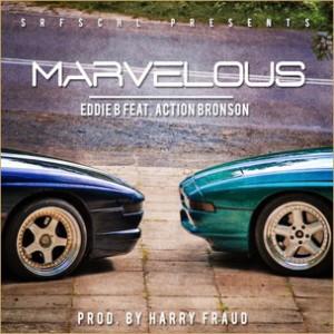 Eddie B f. Action Bronson - Marvelous [Prod. Harry Fraud]