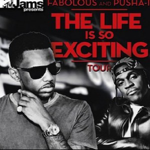 "Fabolous & Pusha T To Headline MTV Jams' ""Life Is So Exciting"" Tour"