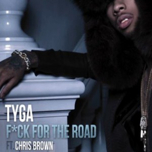 Tyga f. Chris Brown - Fuck For The Road
