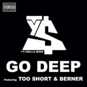 Ty Dolla $ign f. Too Short & Berner - Go Deep