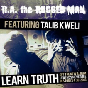 R.A. The Rugged Man f. Talib Kweli - Learn Truth