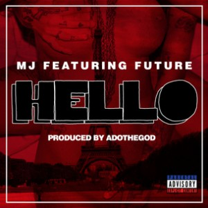 MJ f. Future - Hello