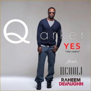 Q. Parker f. LL Cool J & Raheem DeVaughn - Yes Remix