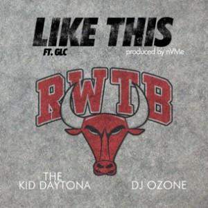The Kid Daytona & DJ Ozone f. GLC - Like This