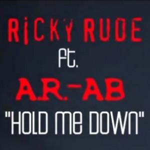 """Ricky Rude & AR-AB - """"Hold Me Down"""""""