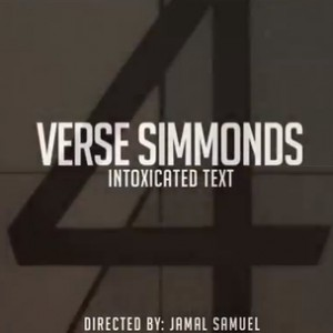 "Verse Simmonds - ""Intoxicated Text"""