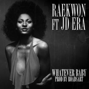 Raekwon f. JD Era - Whatever Baby