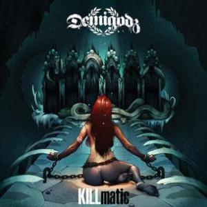 Demigodz - KILLmatic
