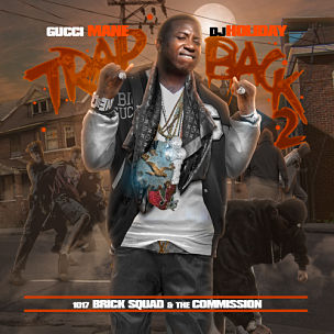 "Gucci Mane ""Trap Back 2"" Mixtape Stream & Download"