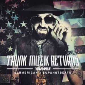 Yelawolf - Trunk Muzik Returns (Mixtape Review)