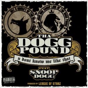 Tha Dogg Pound f. Snoop Dogg - U Don't Know Me LIke That