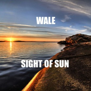 Wale - Sight Of The Sun Freestyle