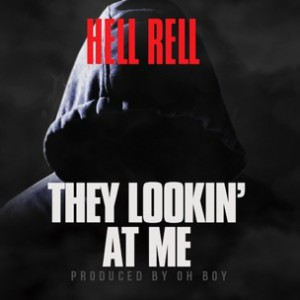Hell Rell - They Lookin At Me
