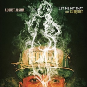 August Alsina & Curren$y - Let Me Hit That