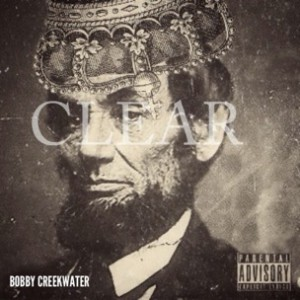 Bobby Creekwater - Clear