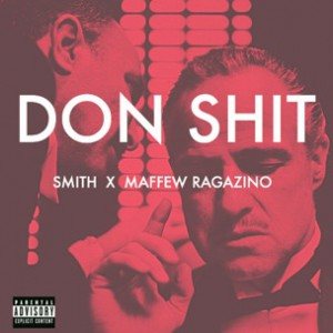 Smith f. Maffew Ragazino - Don Shit