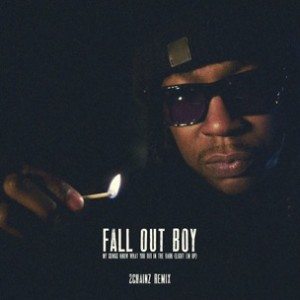Fall Out Boy f. 2 Chainz - My Songs Know What You Did In The Dark (Light Em Up) Remix