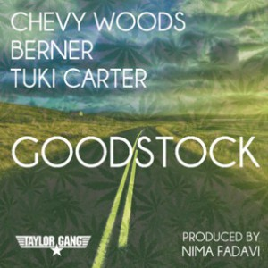 Chevy Woods, Berner & Tuki Carter - Goodstock