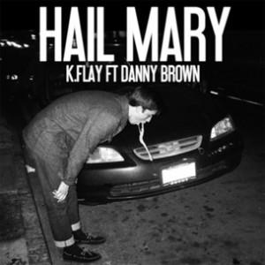 K. Flay f. Danny Brown - Hail Mary