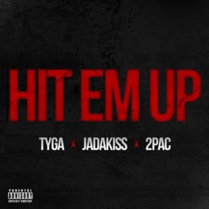 Tyga f. Jadakiss & Tupac - Hit Em Up