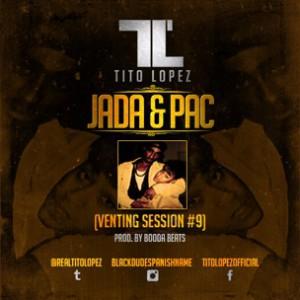 Tito Lopez - Jada & Pac