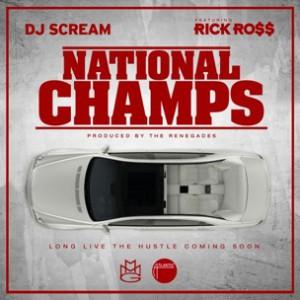 DJ Scream f. Rick Ross - National Champs