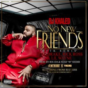 DJ Khaled f. Drake, Rick Ross & Lil Wayne - No New Friends [Prod. Boi-1da & 40]