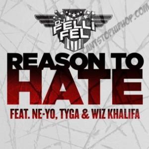 DJ Felli Fel f. Ne-Yo, Wiz Khalifa & Tyga - Reason To Hate