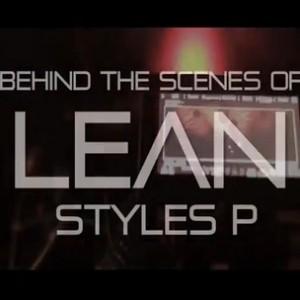 """Styles P - """"Lean"""" (Behind the Scenes)"""