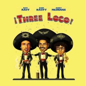 "Three Loco (RiFF RaFF, Dirt Nasty, Andy Milonakis) ""Three Loco EP"" Tracklist & EP Stream"