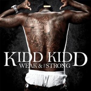 Kidd Kidd - Weak & The Strong