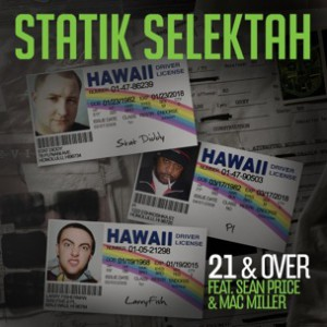 Statik Selektah f. Mac Miller & Sean Price - 21 & Over