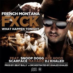 French Montana ft. Snoop Dogg, Ace Hood, Scarface, Mavado & DJ Khaled - Fuck What Happens Tonight