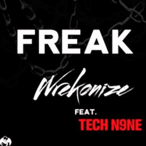 Wrekonize f. Tech N9ne - Freak