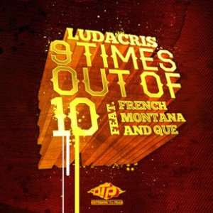 Ludacris f. French Montana & Que - 9 Times Out Of 10