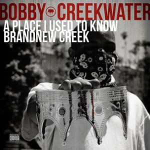 Bobby Creekwater - A Place I Used To Know & Brand New Creek