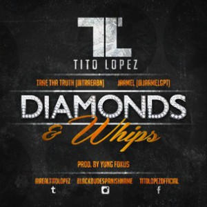 Tito Lopez f. Trae Tha Truth & Jaamel - Diamonds & Whips