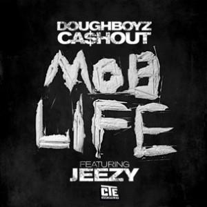 Doughboyz Cashout f. Young Jeezy - Mob Life Remix